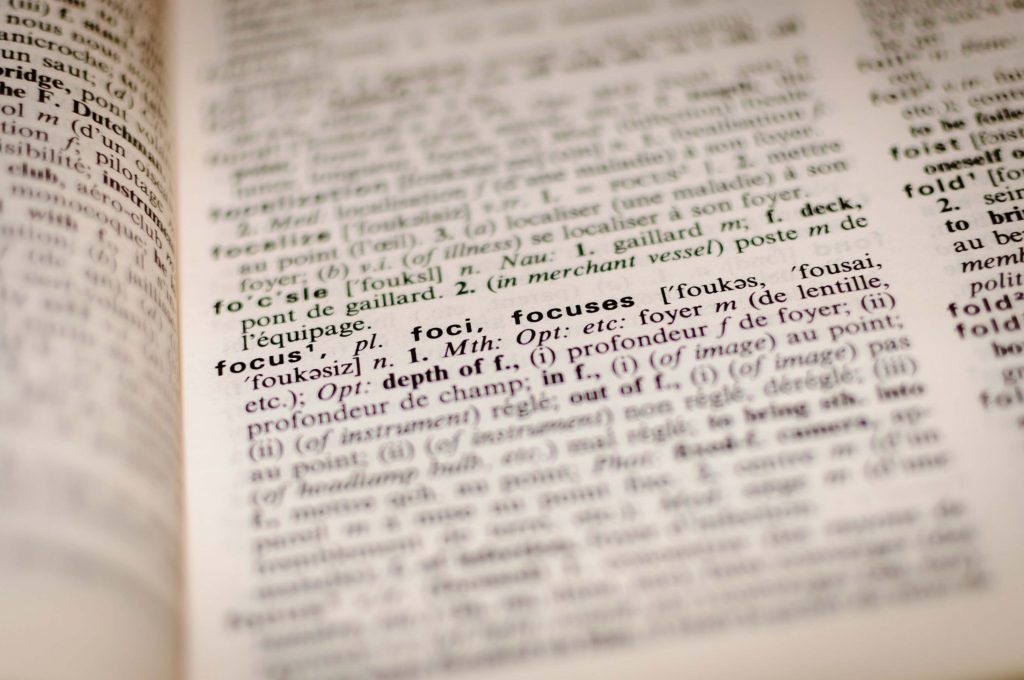 A dictionary with focus on the word focus.